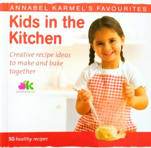 Kids in the Kitchen by Annabel Karmel